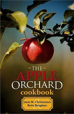 The Apple Orchard Cookbook By Christensen, Janet M./ Levin, Betty Bergman